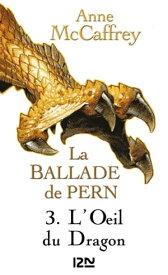 La Ballade de Pern - tome 3L'Oeil du dragon【電子書籍】[ B?n?dicte LOMBARDO ]