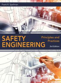 Safety EngineeringPrinciples and Practices【電子書籍】[ Frank R. Spellman ]