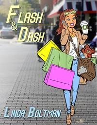 Flash and Dash【電子書籍】[ Linda Boltman ]