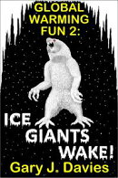 Global Warming Fun 2: Ice Giants Wake!