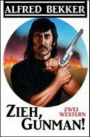 Zieh, Gunman!