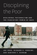 Disciplining the Poor