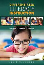 Differentiated Literacy InstructionAssessing, Grouping, Teaching【電子書籍】[ Sharon Wapole ]