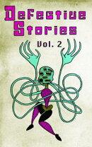 Defective Stories: Volume 2