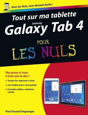 Tout sur ma tablette Samsung Galaxy Tab 4 Pour les Nuls【電子書籍】[ Collectif ]