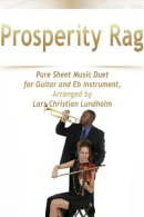 Prosperity Rag Pure Sheet Music Duet for Guitar and Eb Instrument, Arranged by Lars Christian Lundholm