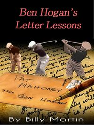 Ben Hogan's Letter Lessons【電子書籍】[ Billy Martin ]