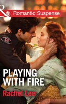 Playing with Fire (Mills & Boon Romantic Suspense) (Conard County: The Next Generation, Book 25)
