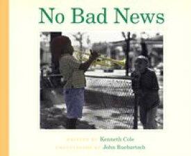 No Bad News【電子書籍】[ Kenneth Cole ]