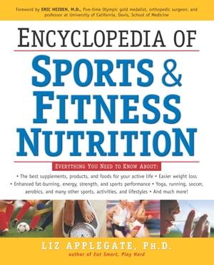 Encyclopedia of Sports & Fitness Nutrition【電子書籍】[ Liz Applegate, Ph.D. ]