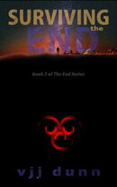 Surviving the End, Book Two In The Tale of Survival For the Remnant Left Behind