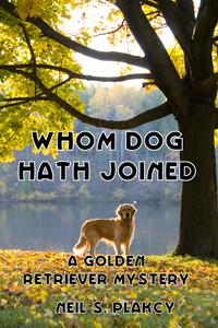 Whom Dog Hath Joined【電子書籍】[ Neil S. Plakcy ]