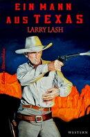 Ein Mann aus Texas: Larry Lash Western Western