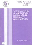 Yayıncıların Fikir Ve Sanat Eserleri Kanunu İle İlgili Sorunlari Ve Çözüm Önerileri
