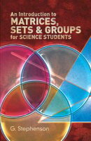 An Introduction to Matrices, Sets and Groups for Science Students