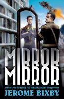 Mirror, Mirror: Classic SF Stories by the Star Trek and Fantastic Voyage Author