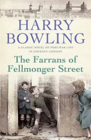 The Farrans of Fellmonger StreetHard times befall a hard-working East End family【電子書籍】[ Harry Bowling ]