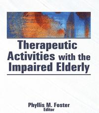 Therapeutic Activities With the Impaired Elderly【電子書籍】