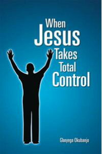 WhenJesusTakesTotalControl