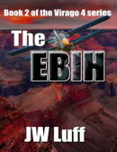 The Ebih: Book II of the Virago 4 Series