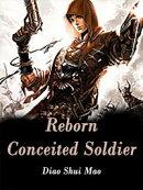 Reborn Conceited Soldier