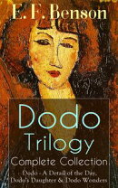 Dodo Trilogy - Complete Collection: Dodo - A Detail of the Day, Dodo's Daughter & Dodo Wonders