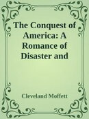 The Conquest of America: A Romance of Disaster and Victory, U.S.A., 1921 A.D.