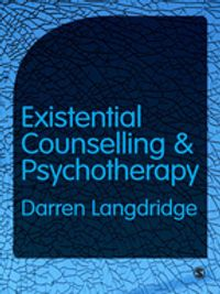 Existential Counselling and Psychotherapy【電子書籍】[ Dr Darren Langdridge ]