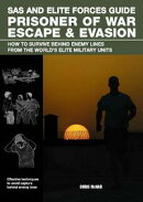 SAS and Elite Forces Guide Prisoner of War Escape & Evasion