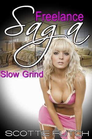 Freelance Saga: Slow Grind【電子書籍】[ Scottie Futch ]