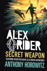 Alex Rider: Secret Weapon【電子書籍】[ Anthony Horowitz ]