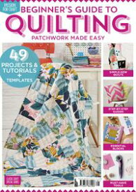 Beginner's Guide to Quilting49 projects & tutorials【電子書籍】[ boi bitan ]