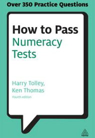 How to Pass Numeracy TestsTest Your Knowledge of Number Problems, Data Interpretation Tests and Number Sequences【電子書籍】[ Harry Tolley ]