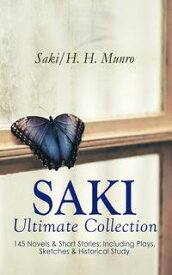 SAKI - Ultimate Collection: 145 Novels & Short Stories; Including Plays, Sketches & Historical StudyIllustrated Edition: Beasts and Super-Beasts, The Chronicles of Clovis, The Toys of Peace, The Square Egg, When William Came, The Unbeara【電子書籍】