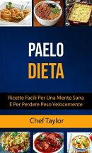 Paleo Dieta: Ricette Facili Per Una Mente Sana E Per Perdere Peso Velocemente