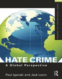 Hate Crime A Global Perspective【電子書籍】[ Paul Iganski ]