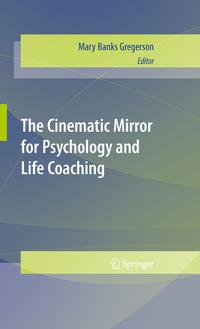 The Cinematic Mirror for Psychology and Life Coaching【電子書籍】