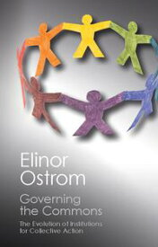 Governing the CommonsThe Evolution of Institutions for Collective Action【電子書籍】[ Elinor Ostrom ]