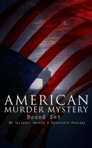 AMERICAN MURDER MYSTERY Boxed Set: 60 Thriller Novels & Detective Stories