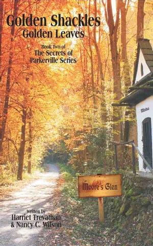 Golden Shackles - Golden Leaves【電子書籍】[ Harriet M Trevathan ]