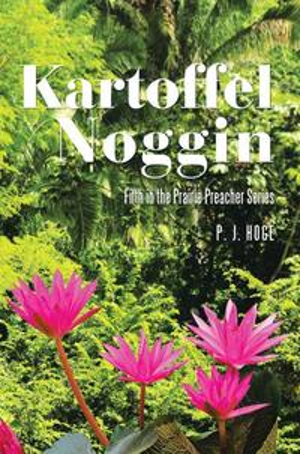 Kartoffel NogginFifth in the Prairie Preacher Series【電子書籍】[ P. J. Hoge ]
