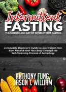 Intermittent Fasting - The Science and Art of Intermittent Fasting