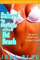 Seduced Rough at the Hot Beach