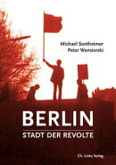 Berlin ? Stadt der Revolte