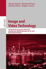 Image and Video Technology7th Pacific-Rim Symposium, PSIVT 2015, Auckland, New Zealand, November 25-27, 2015, Revised Selected Papers【電子書籍】
