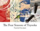 The Four Seasons of Toyooka