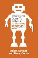Don't Give Guns to Robots