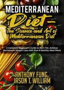 Mediterranean Diet - The Science and Art of Mediterranean Diet