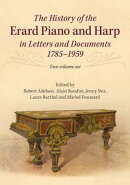 The History of the Erard Piano and Harp in Letters and Documents, 1785?1959