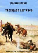 Treibjagd auf Waco